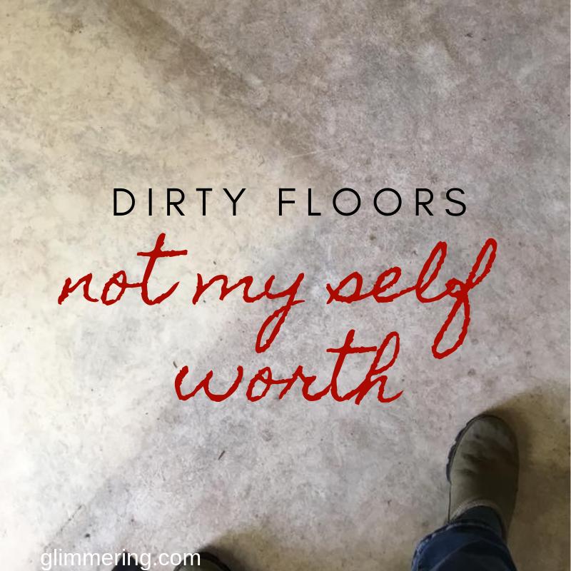 dirty-floors-self-worth